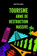 Tourisme, arme de destruction massive